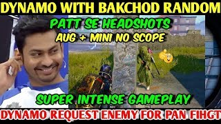 DYNAMO GAMING With BAKCHOD Random Player, Dynamo Pan Fight Request to Last Enemy PUBG MOBILE