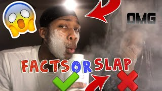 SMACK OR FACTS 😳- (Quarantined edition)