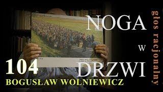 Bogusław Wolniewicz 104 NOGA w DRZWI. Warszawa 27 lipca 2017