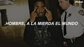 2Pac - Fuck The World (sub. español)