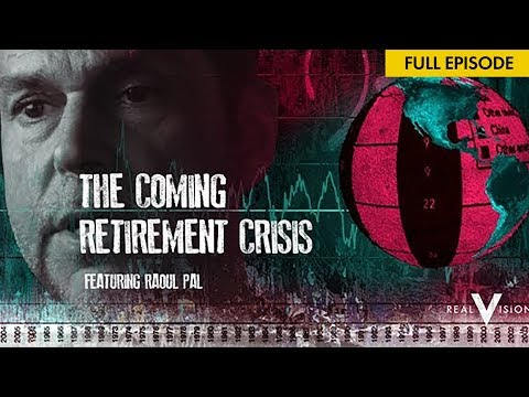 The Coming Retirement Crisis Explained and Explored (w/ Raoul Pal)