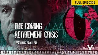 The Coming Retirement Crisis (w/ Raoul Pal)