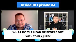 Inside HR #4 - What does a Head of People do? - With Tomek Jurek