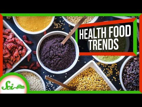 Science Check: The Realities of Famous Health Food Trends