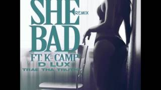 O Lyfe - She Bad (Remix) (Feat. D Lux, K Camp & Trae Tha Truth) (Produced by Elusive Orkestra)