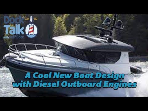 Dock Talk with Jeff Cote and Tim Charles -  A Cool New Boat Design with Diesel Outboards