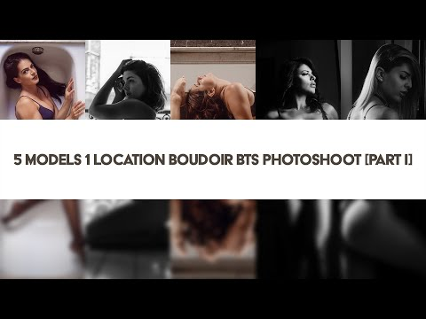 5 models 1 location Boudoir Behind the scenes Photoshoot [Part I]