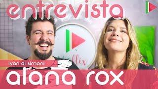 ENTREVISTA COM ALANA ROX
