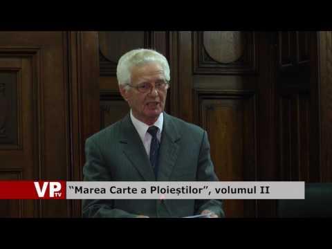 """""""Marea Carte a Ploieștilor"""", volumul II"""