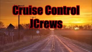 Cruise Control - JCrews (Hick Hop / Back Road Music / Motivational)