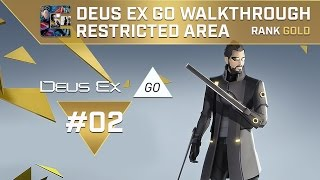 DEUS EX: GO Walkthrough - GOLD Level 2 - Restricted Area / With Voice-Over