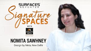 Nomita Sawhney, Design by Meta, New Delhi | SR SIGNATURE SPACES with Amulya Mica