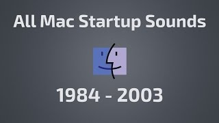 All Mac Startup Sounds