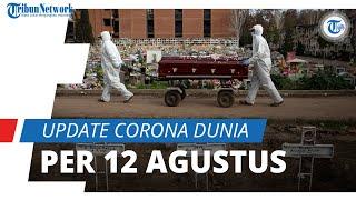 Update Corona Dunia per 12 Agustus 2020: Tambahan 241.644 Kasus dalam 24 Jam, Total Capai 20,4 Juta