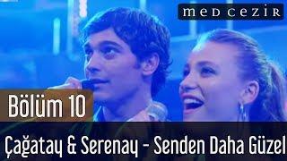Medcezir 10.Bölüm | Çağatay Ulusoy - Serenay Sarıkaya - Senden Daha Güzel - Düet