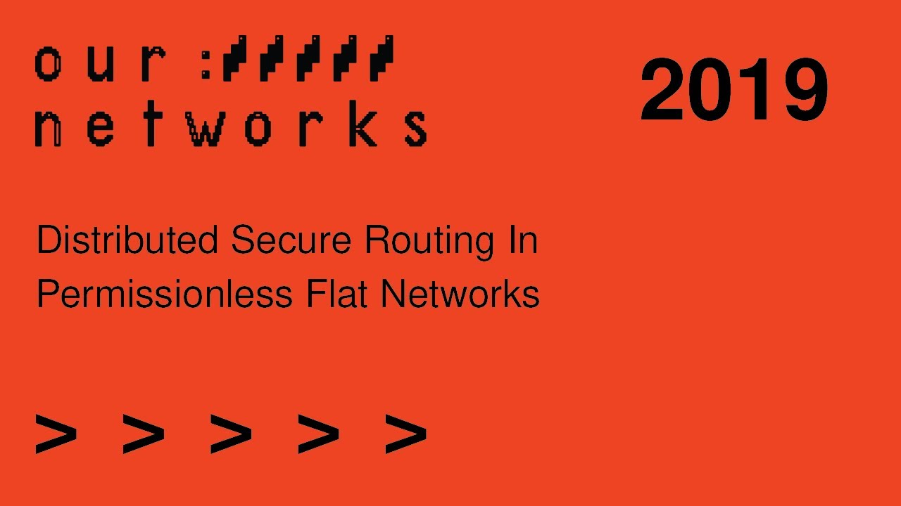 Video thumbnail for Distributed secure routing in permissionless flat networks