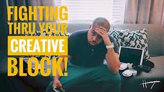 FIGHTING thru your CREATIVE BLOCK! in 4K