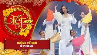 Đường Về Nhà - Ái Phương | Tết HTV 2019 (Official)