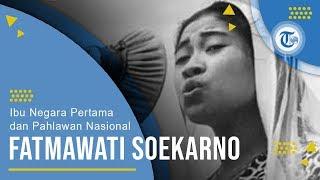 Profil Fatmawati Soekarno - Ibu Negara Pertama dan Pahlawan Nasional