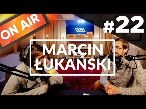 On Air #22 - Marcin Łukański