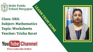 UKG   Teacher - Trisha Barat   Mathematics Worksheets   DPS Durgapur