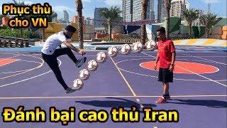 Thử Thách Bóng Đá DKP Việt Nam so tài cao thủ Iran Asian Cup 2019 với Skills đỉnh như Ronaldo