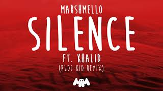 Marshmello Ft. Khalid   Silence (Rude Kid Remix)