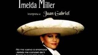Imelda Miller-Interpreta a Juan Gabriel- La diferencia