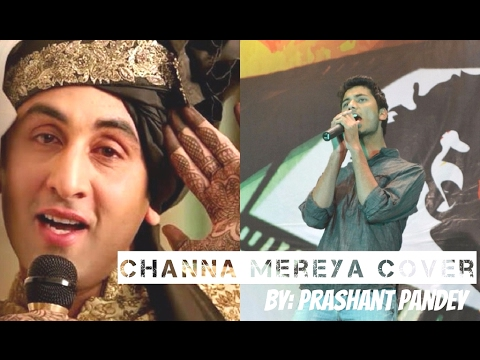 Channa Mereya Cover (Updated lyrics) | Ae Dil Hai Mushkil | Arijit Singh | Prashant Pandey