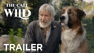 The Call of the Wild - Official Trailer