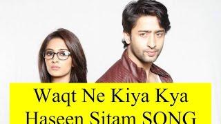 Waqt Ne kiya Kya Haseen Sitam Full version MALE  FEMALE ll Bekarar dil ll Kuch Rang Pyar Ke