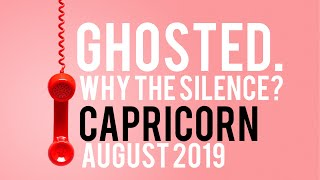 Ghosted - Why the Silence? Capricorn August 21-31 Tarot