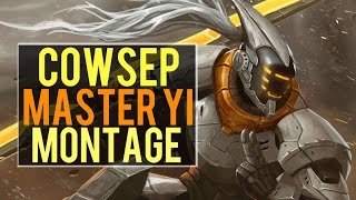 Cowsep Master Yi Montage |  Best Master Yi Plays [IRIOZVN]