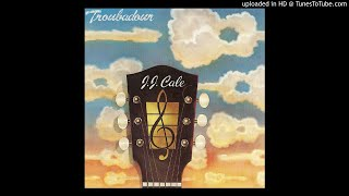 J.J. Cale - Troubadour (Full Album)