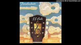 J.J. Cale   Troubadour (Full Album)