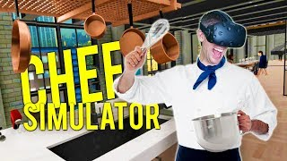 BECOMING A FAMOUS CHEF & OWNING AN EXPENSIVE RESTAURANT IN VR! - ChefU VR HTC VIVE Gameplay