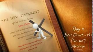 "(#38 5980) Day 4 - Jesus Christ (The ""Un-we"" Message)"