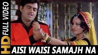 Aisi Waisi Na Samajh Sajna | Shatrughan Sinha, Asha Bhosle