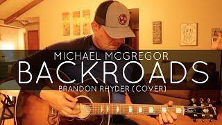 """Michael McGregor """"Backroads"""" (Brandon Rhyder)"""
