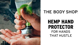 Hydrating Hemp Hand Cream For Hardworking & Dry Hands - The Body Shop