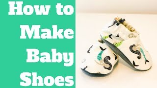 How to Sew Baby Shoes