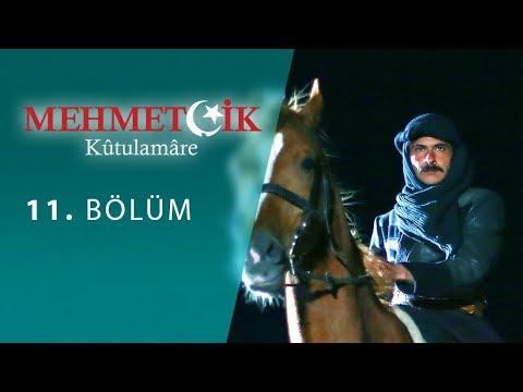 Mehmetçik Kûtulamâre 11.bölüm