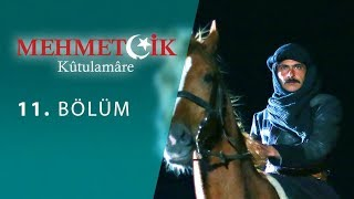 Mehmetcik Kutul Amare (Kutul Zafer) episode 11 with English subtitles