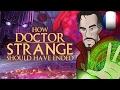 Comment Doctor Strange aurait dû finir