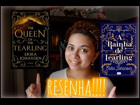 RESENHA A RAINHA DE TEARLING | Mil e Um Capítulos