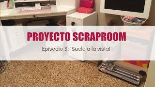 Proyecto scraproom. Episodio 3. ¡Suelo a la vista! VLOG