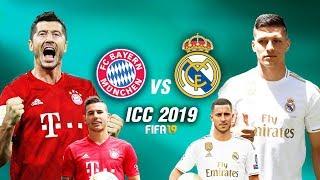 FIFA 19   บาเยิร์น มิวนิค VS เรอัล มาดริด   ศึก ICC 2019 !! ยิงกันโหด...โคตรมันส์