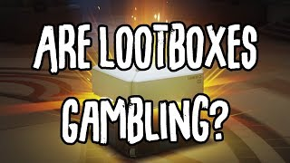 The Dark Truth Behind Lootboxes - Are Lootboxes Gambling?