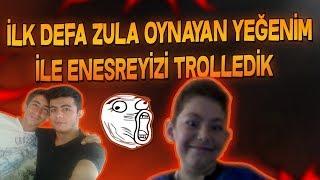 İLK DEFA ZULA OYNAYAN YEĞENİM İLE ENESREYİZİ TROLLEDİK !! - ZULA