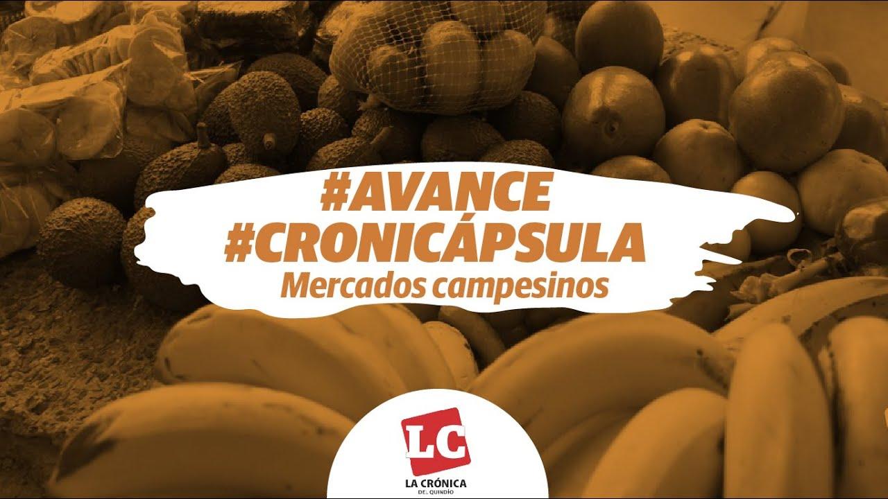 #Avance #Cronicápsula   'Mercados Campesinos'